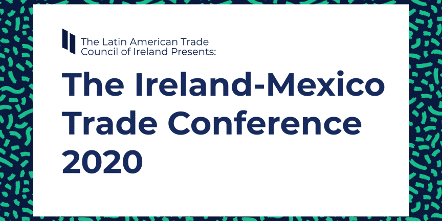 The Ireland-Mexico Trade Conference 2020